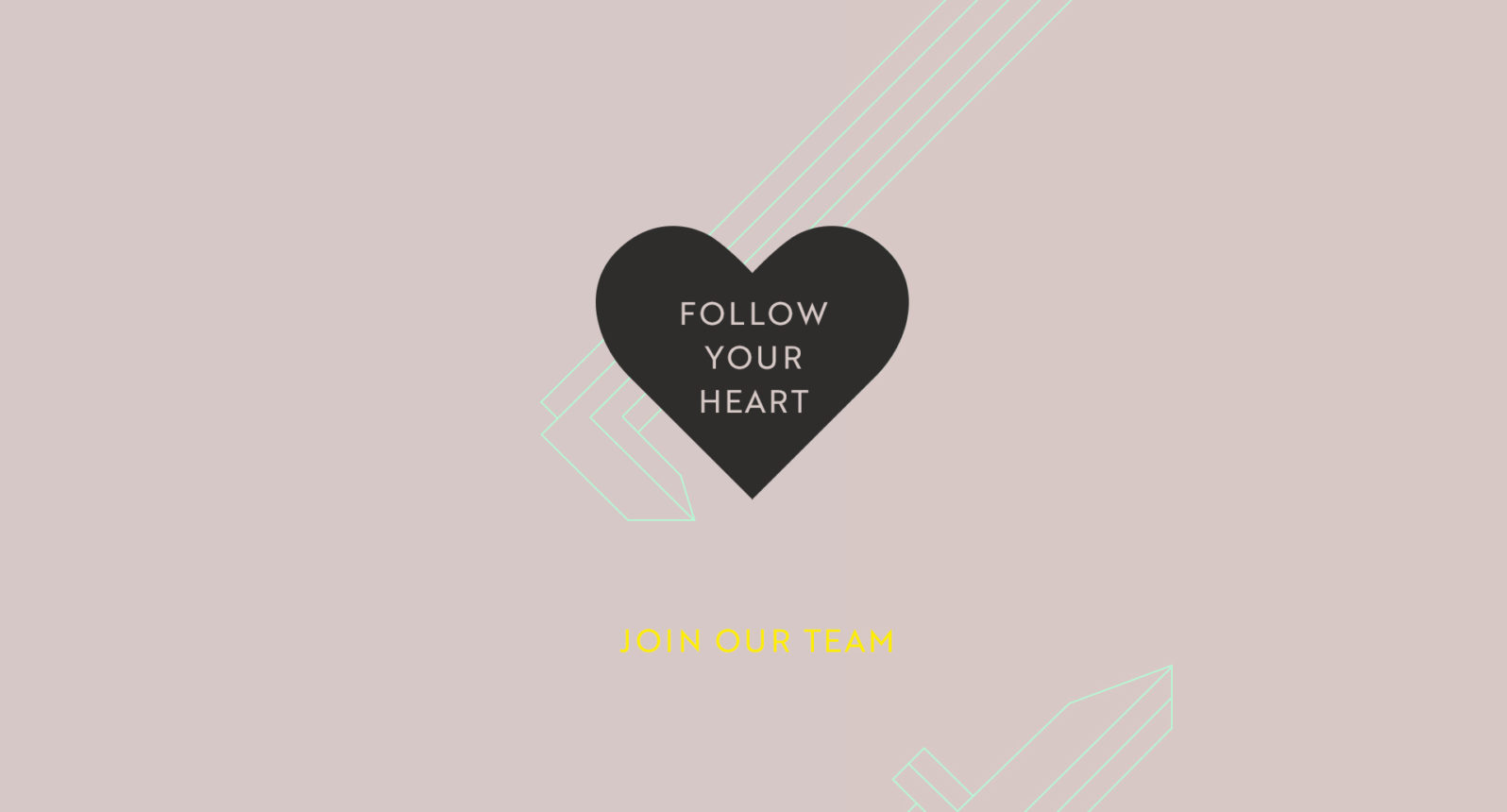 Follow your heart - join our team